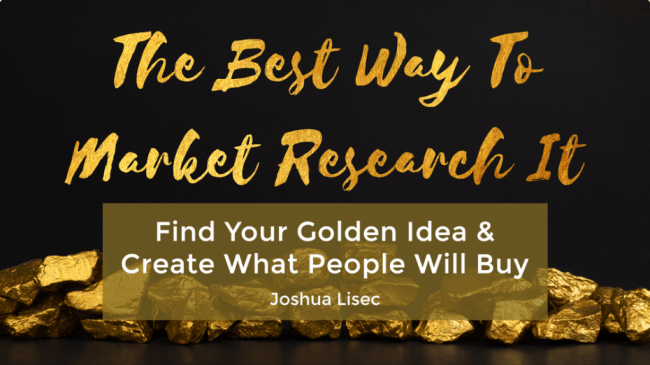 Joshua Lisec – The Best Way To Market Research It